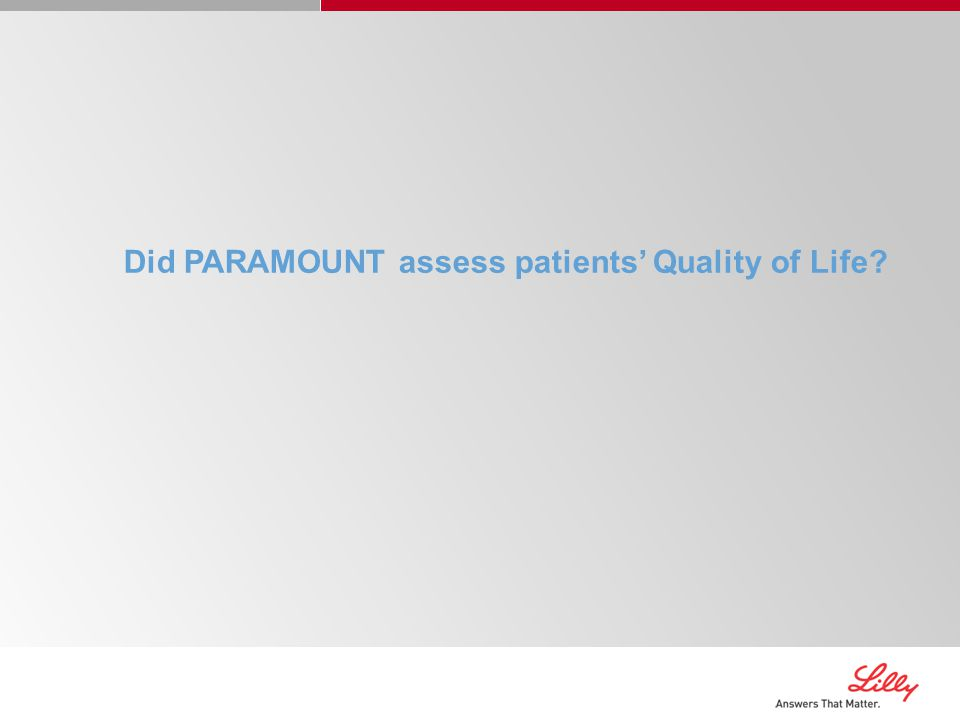 Did PARAMOUNT assess patients' Quality of Life