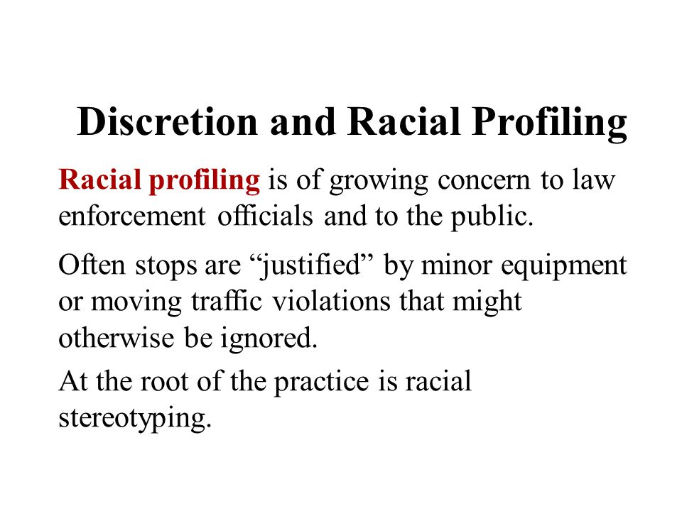 Discretion and Racial Profiling
