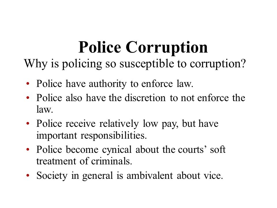 Police Corruption Why is policing so susceptible to corruption