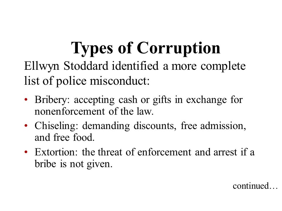 Types of Corruption Ellwyn Stoddard identified a more complete list of police misconduct: