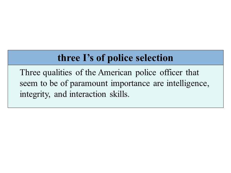 three I's of police selection