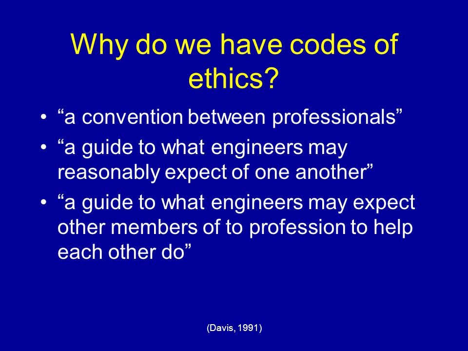 Why do we have codes of ethics
