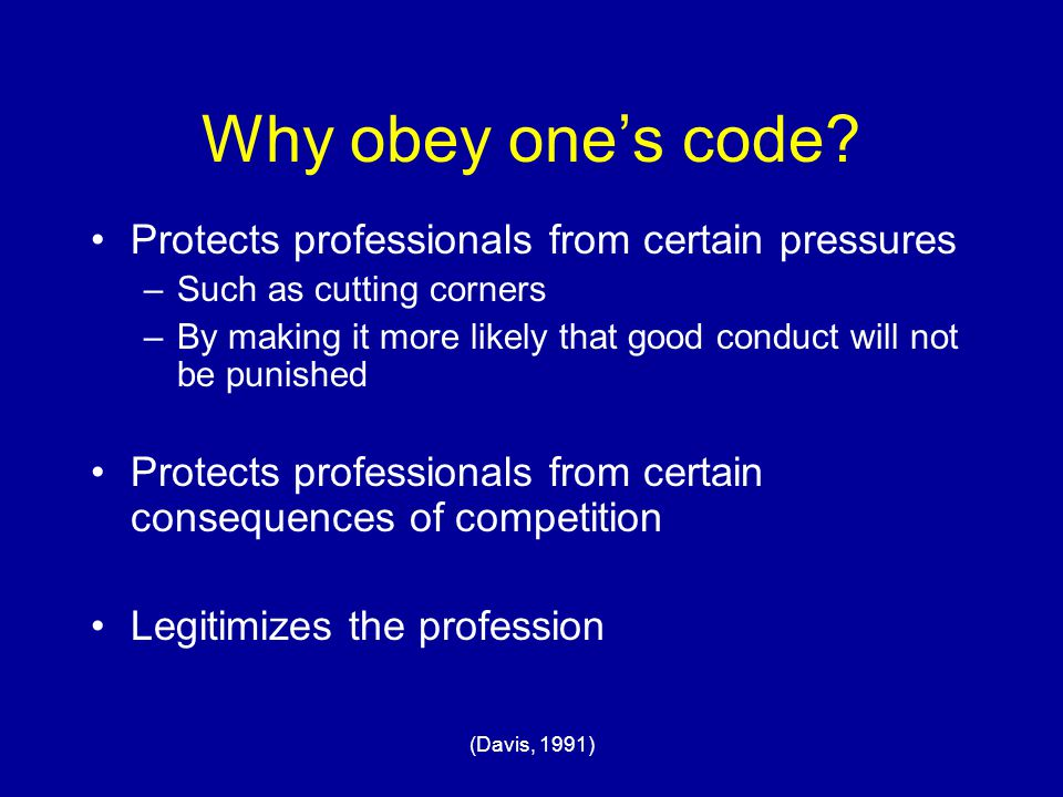 Why obey one's code Protects professionals from certain pressures