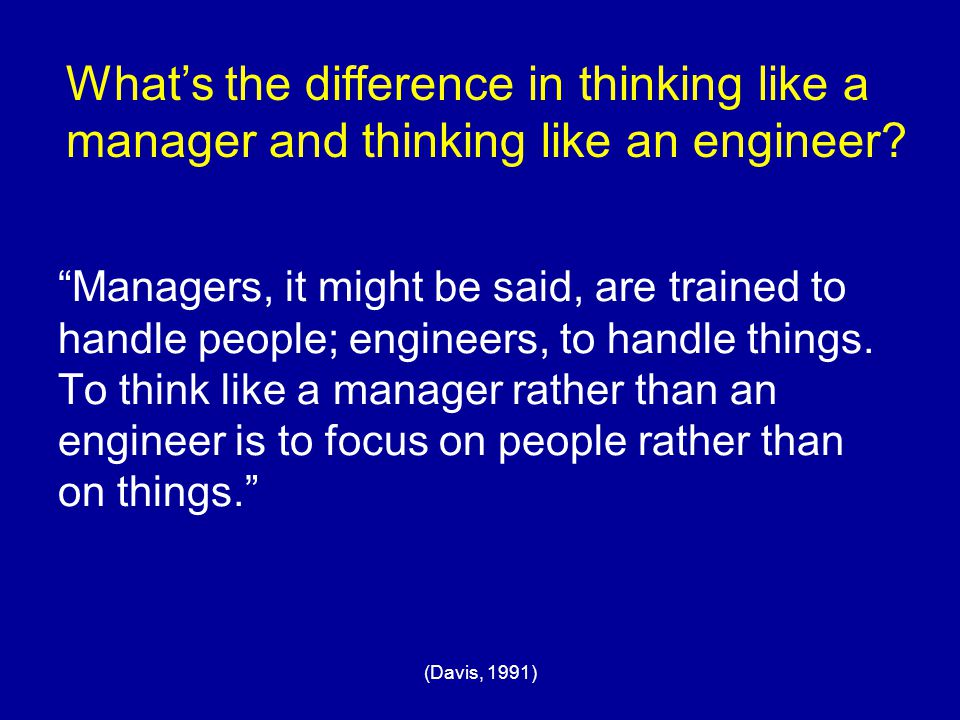 What's the difference in thinking like a manager and thinking like an engineer