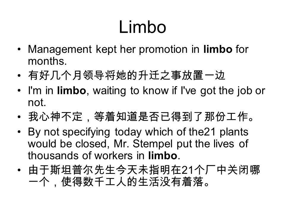 Limbo Management kept her promotion in limbo for months.
