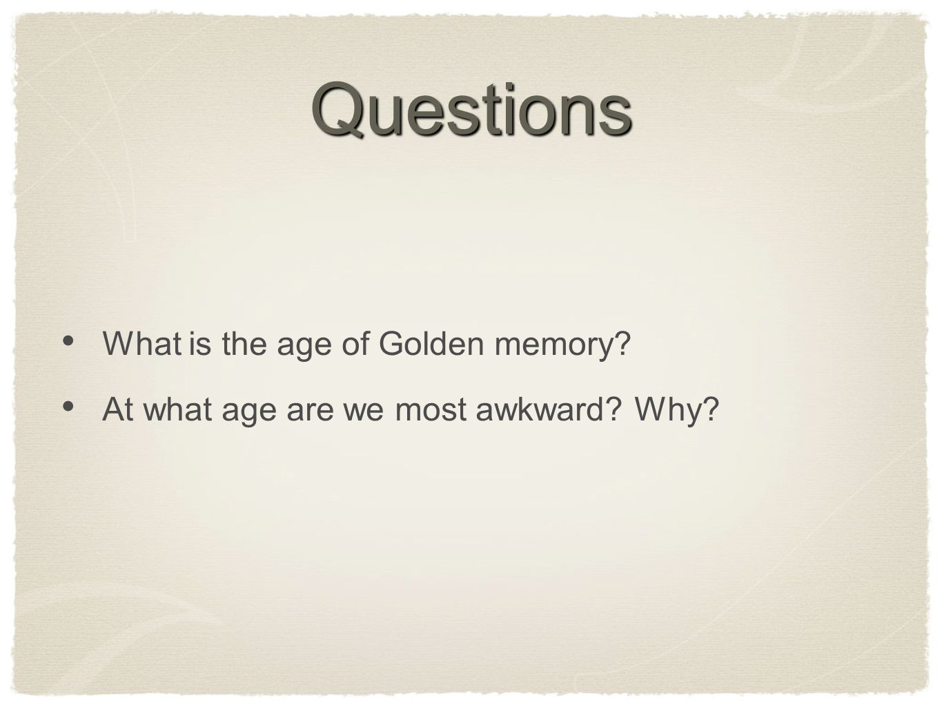 Questions What is the age of Golden memory