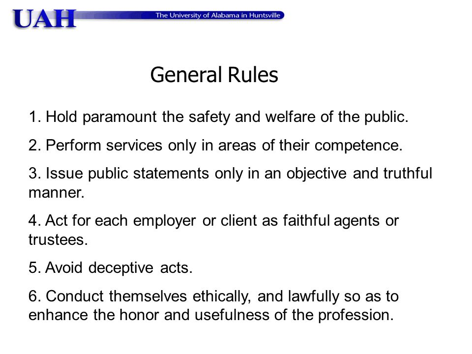 General Rules 1. Hold paramount the safety and welfare of the public.