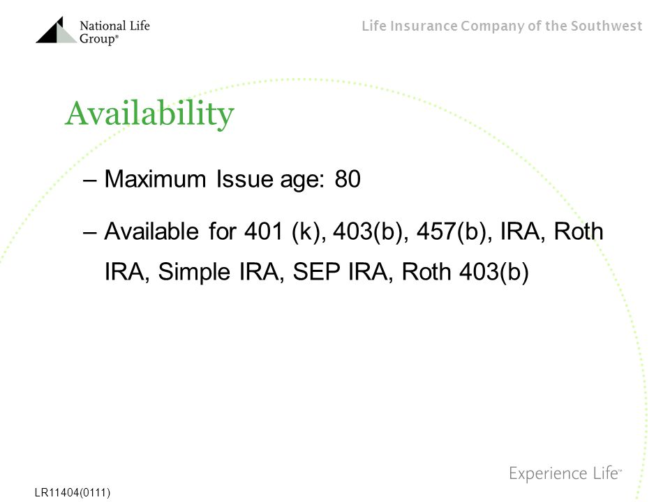 Availability Maximum Issue age: 80