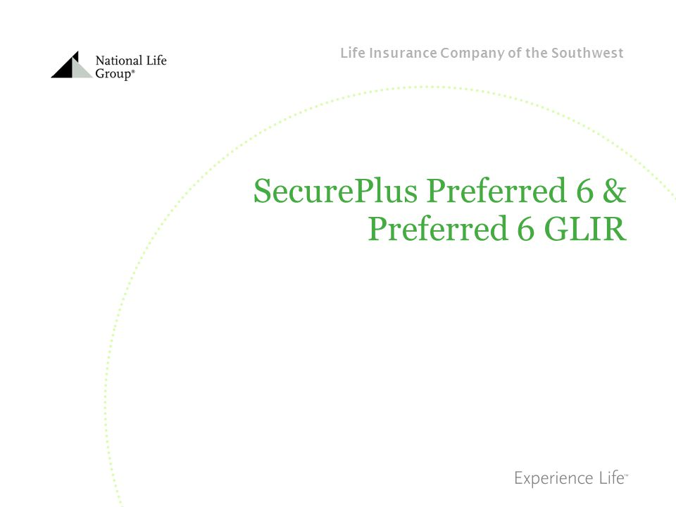 SecurePlus Preferred 6 & Preferred 6 GLIR
