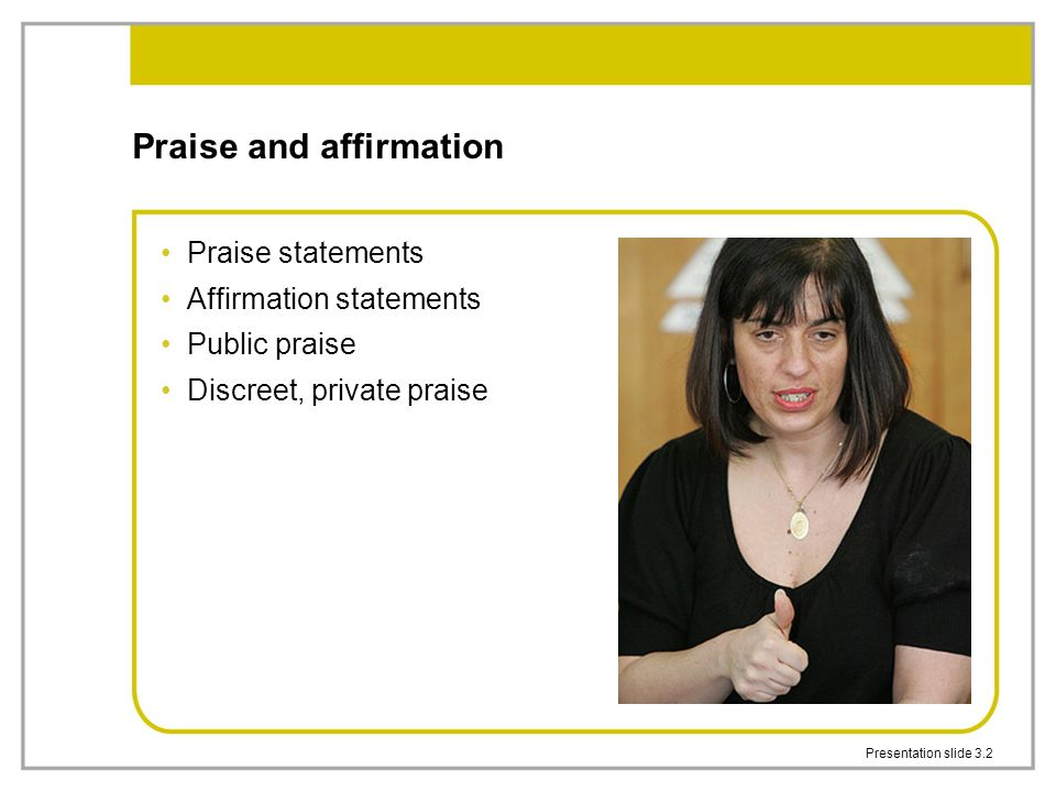 Praise and affirmation