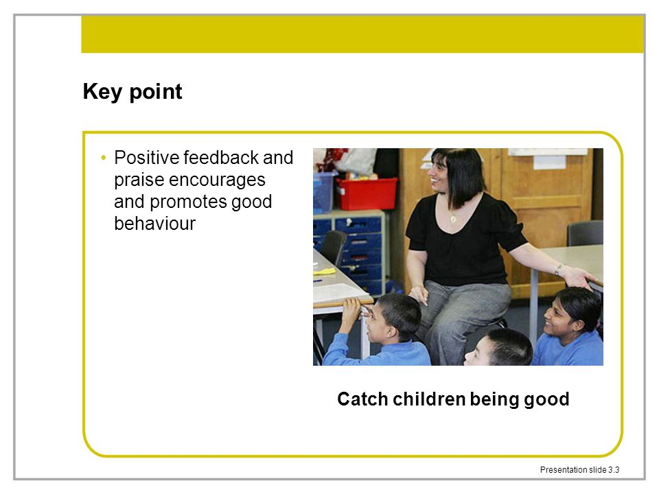 Catch children being good