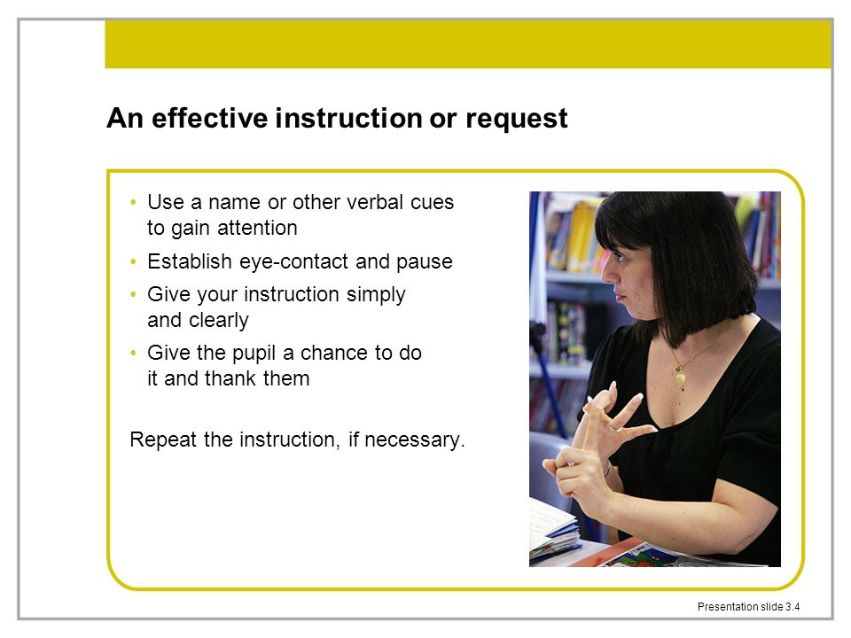An effective instruction or request