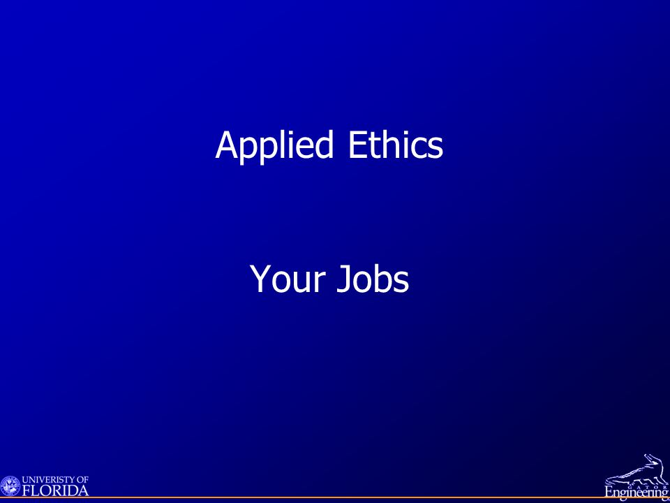 Applied Ethics Your Jobs