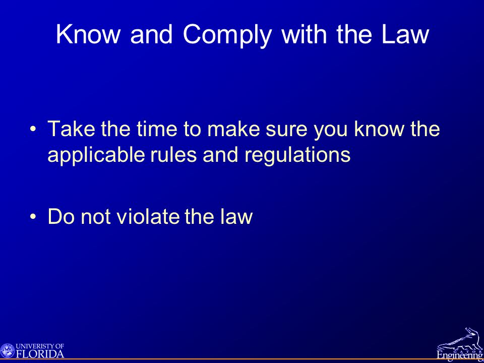 Know and Comply with the Law