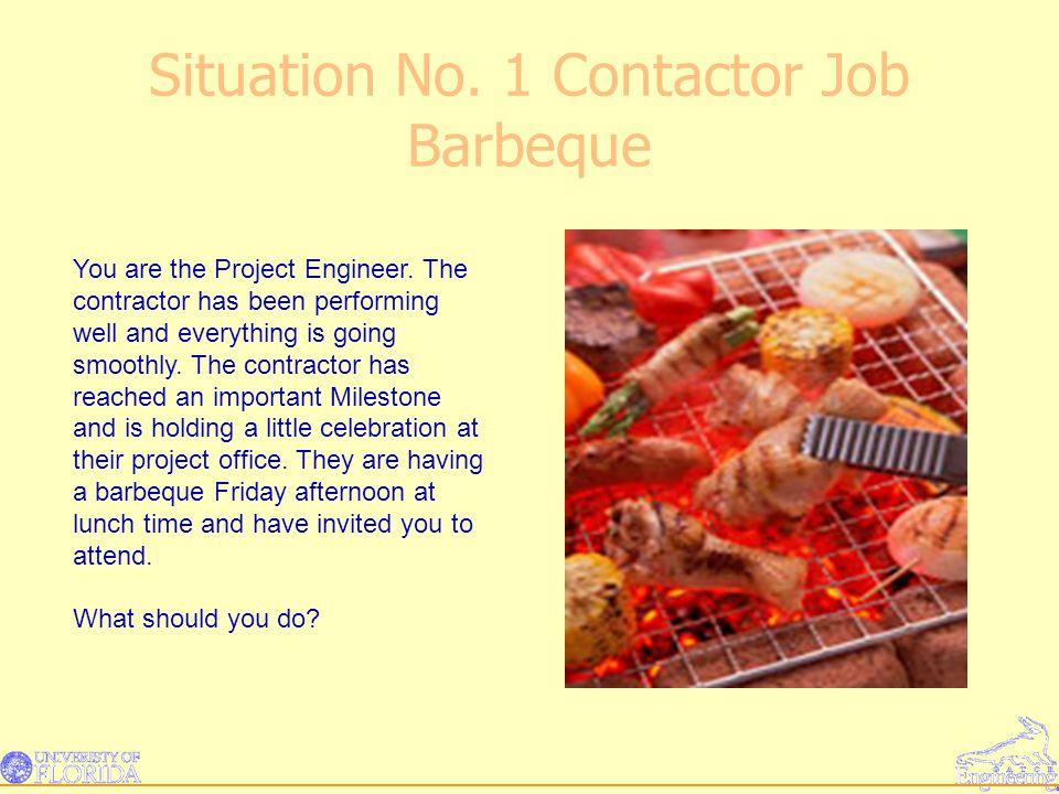 Situation No. 1 Contactor Job Barbeque