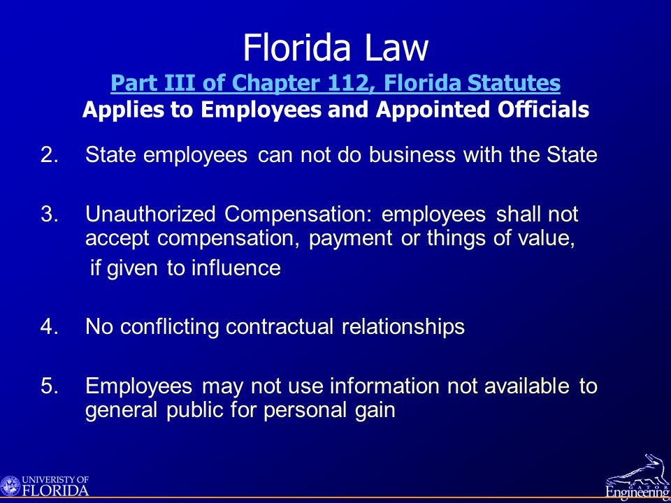 Florida Law Part III of Chapter 112, Florida Statutes Applies to Employees and Appointed Officials