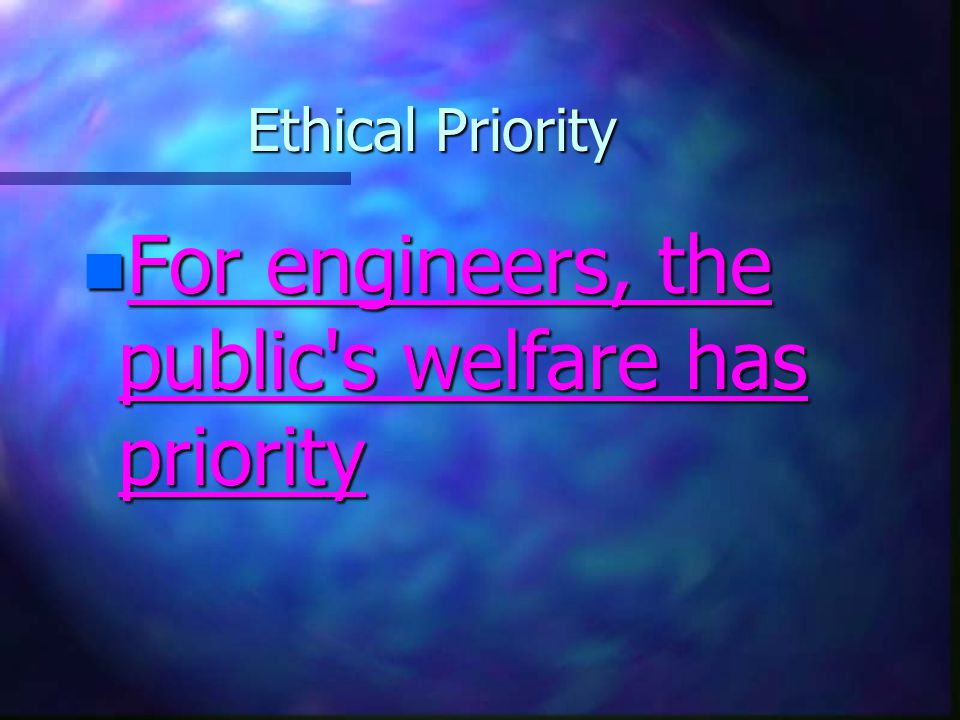 For engineers, the public s welfare has priority