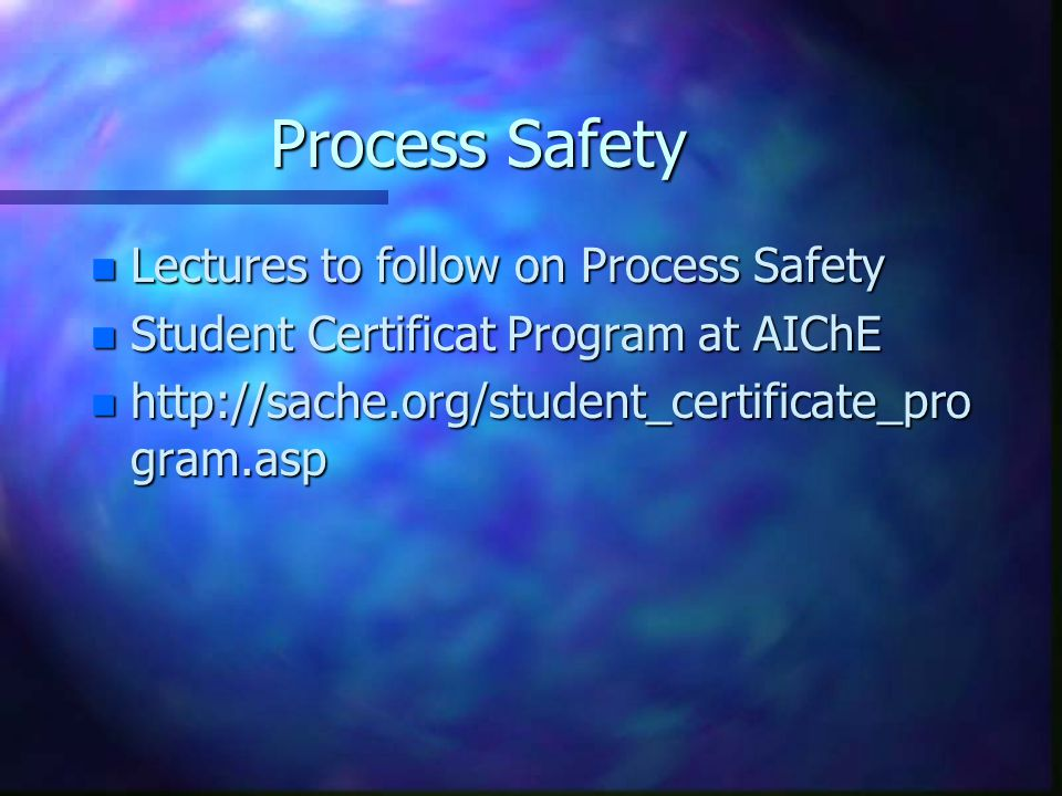 Process Safety Lectures to follow on Process Safety