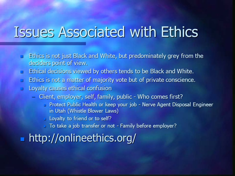 Issues Associated with Ethics