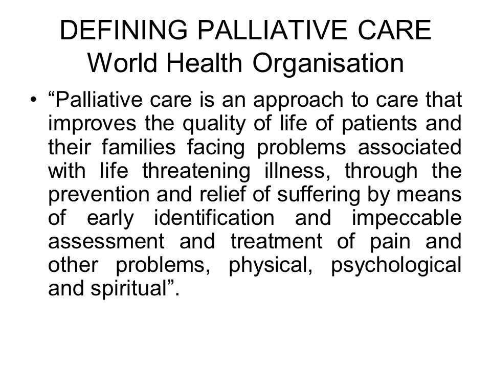 DEFINING PALLIATIVE CARE World Health Organisation