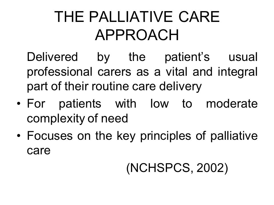 THE PALLIATIVE CARE APPROACH