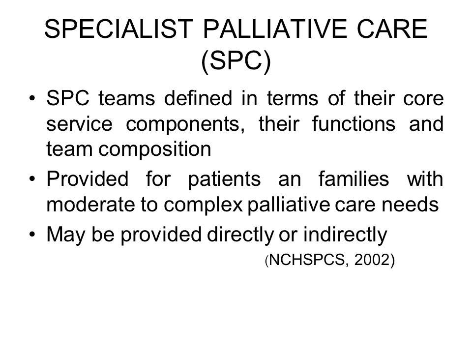 SPECIALIST PALLIATIVE CARE (SPC)