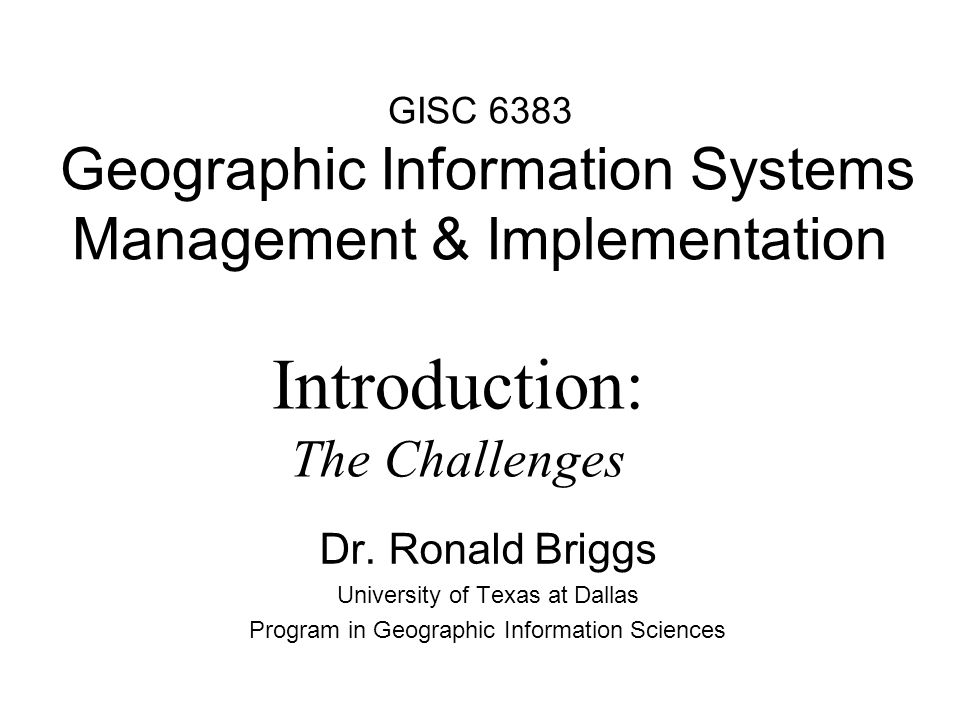 GISC 6383 Geographic Information Systems Management & Implementation