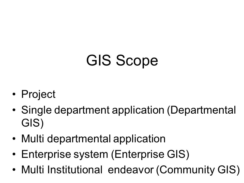 GIS Scope Project Single department application (Departmental GIS)