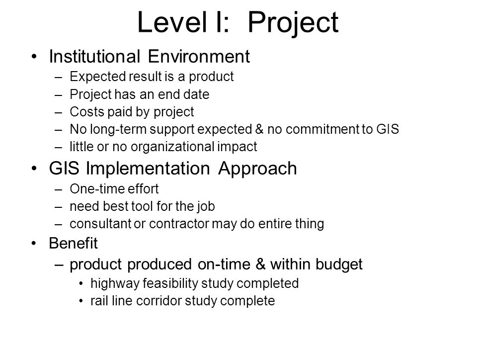 Level I: Project Institutional Environment GIS Implementation Approach