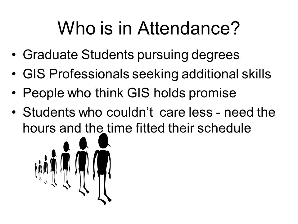 Who is in Attendance Graduate Students pursuing degrees