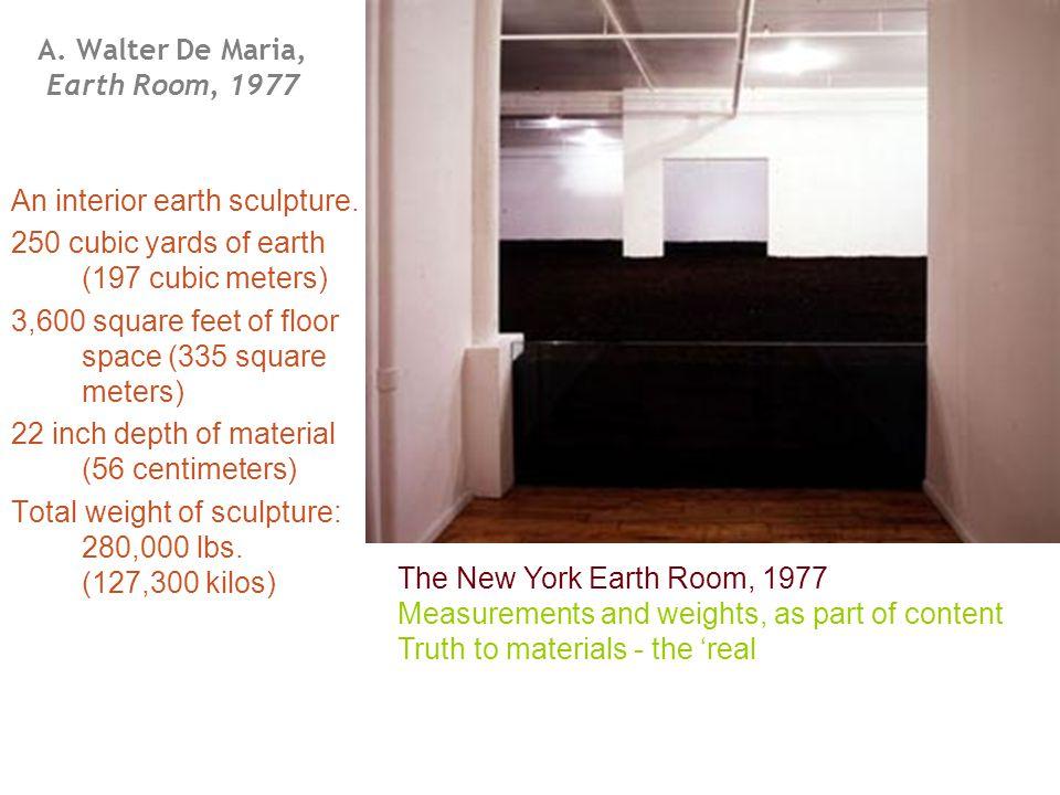 A. Walter De Maria, Earth Room, 1977