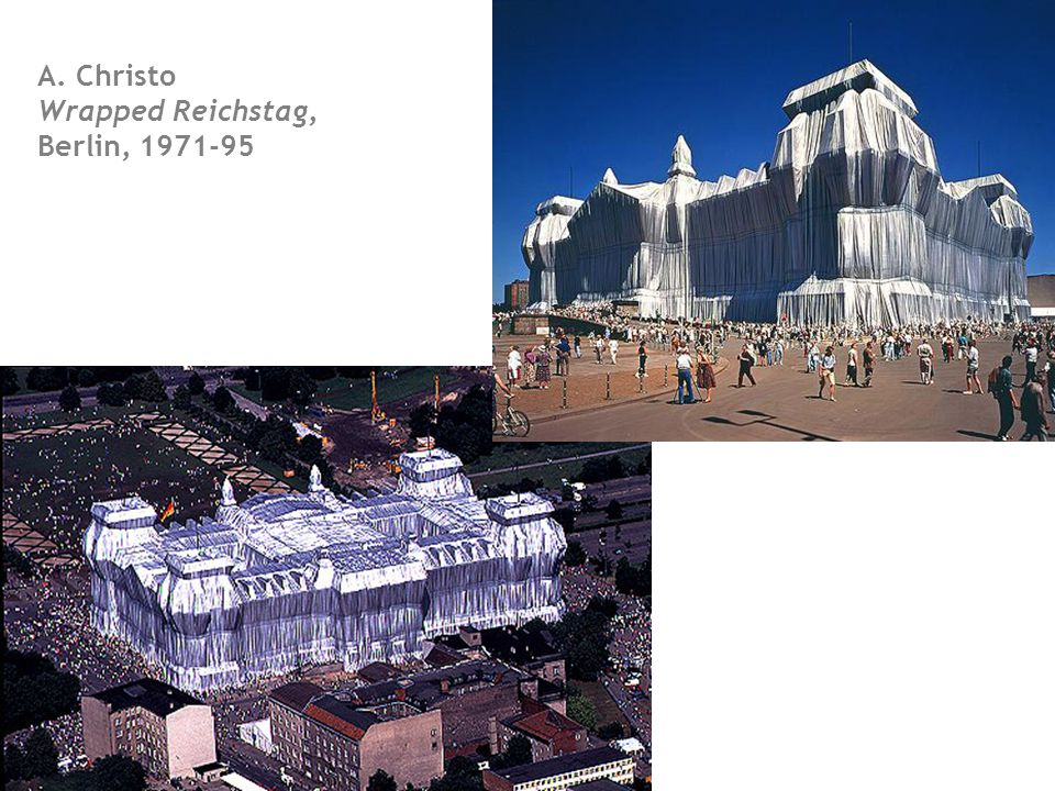 A. Christo Wrapped Reichstag, Berlin, 1971-95