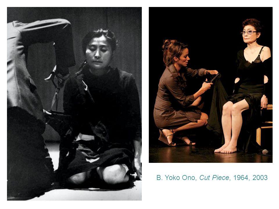 B. Yoko Ono, Cut Piece, 1964, 2003
