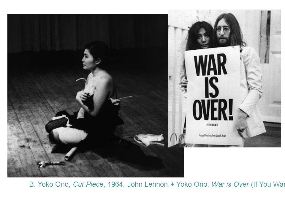 B. Yoko Ono, Cut Piece, 1964, John Lennon + Yoko Ono, War is Over (If You Want It),