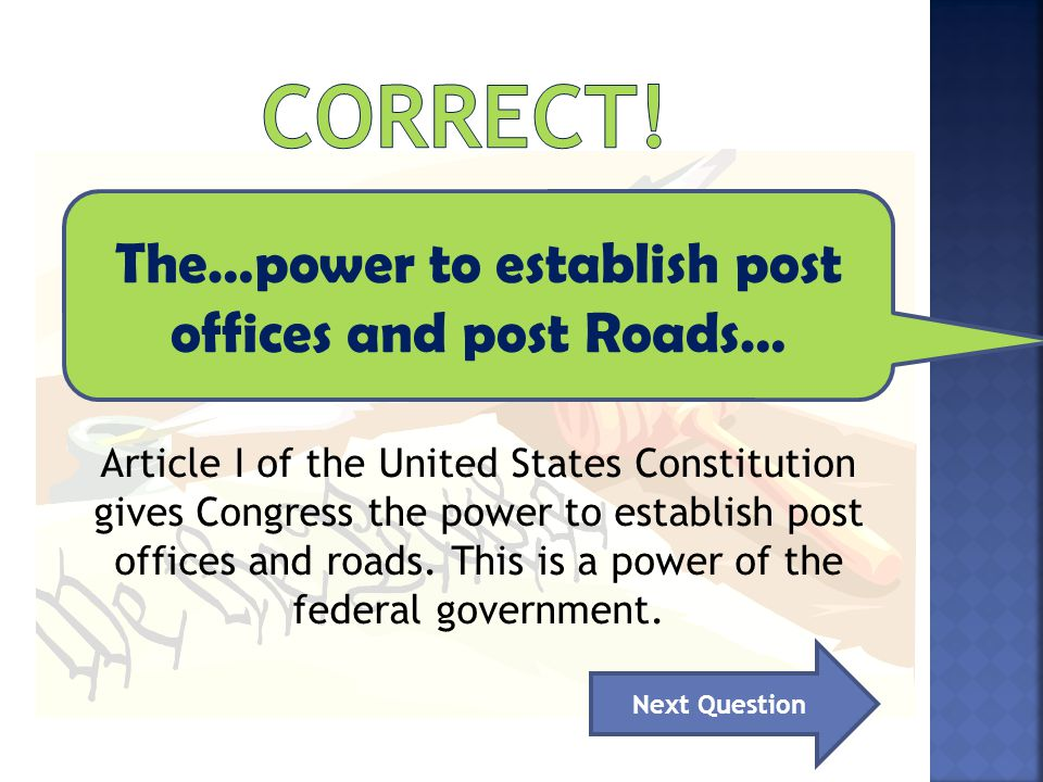 The…power to establish post offices and post Roads…