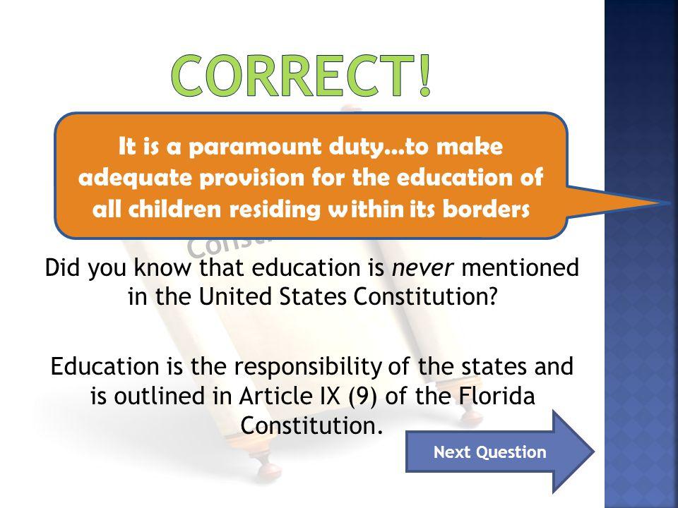 Correct! Florida Constitution