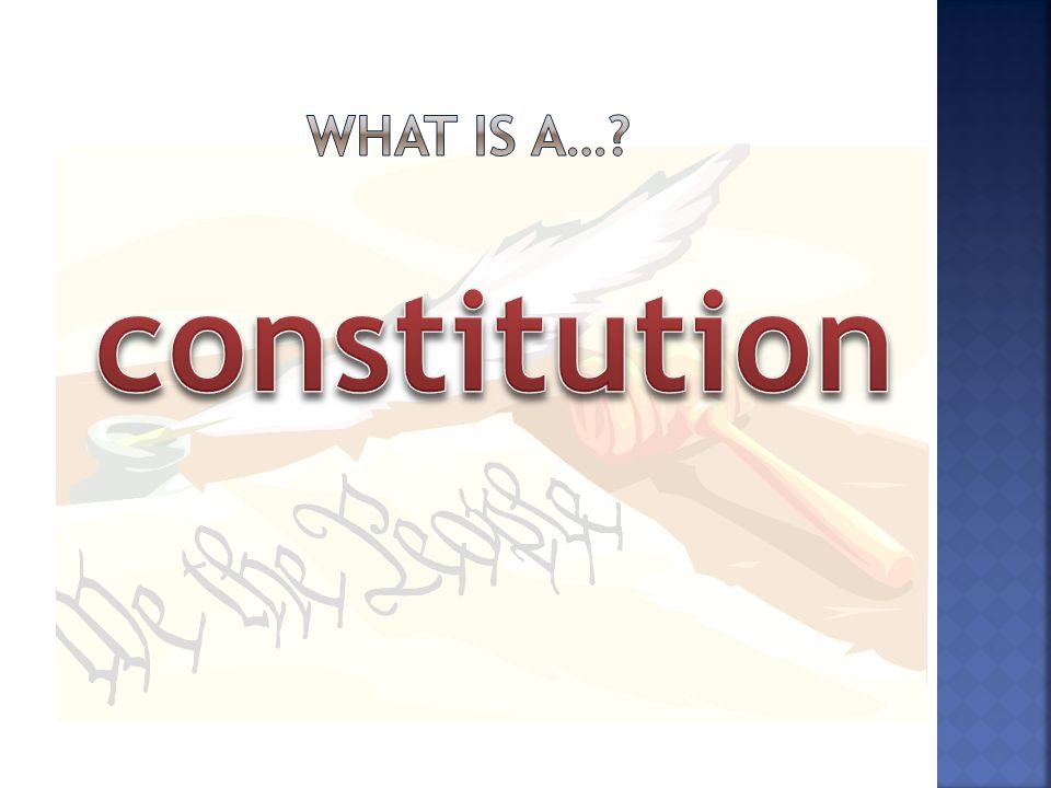 constitution What is a…