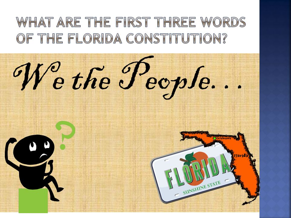 What are the First three words of the FLORIDA Constitution