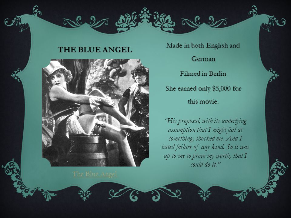 The Blue Angel Made in both English and German Filmed in Berlin