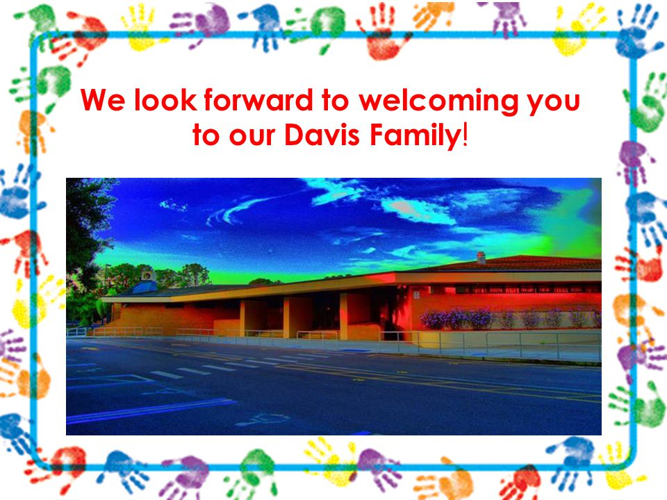 We look forward to welcoming you to our Davis Family!