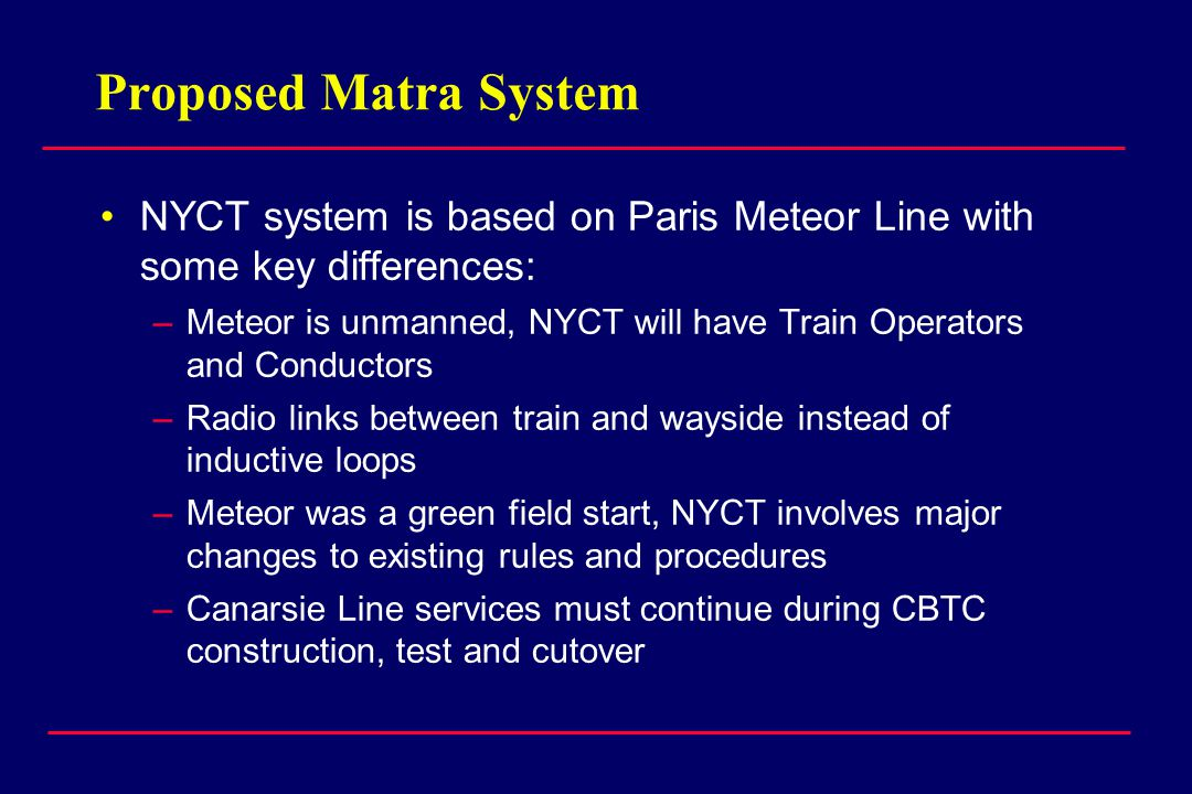 Proposed Matra System NYCT system is based on Paris Meteor Line with some key differences: