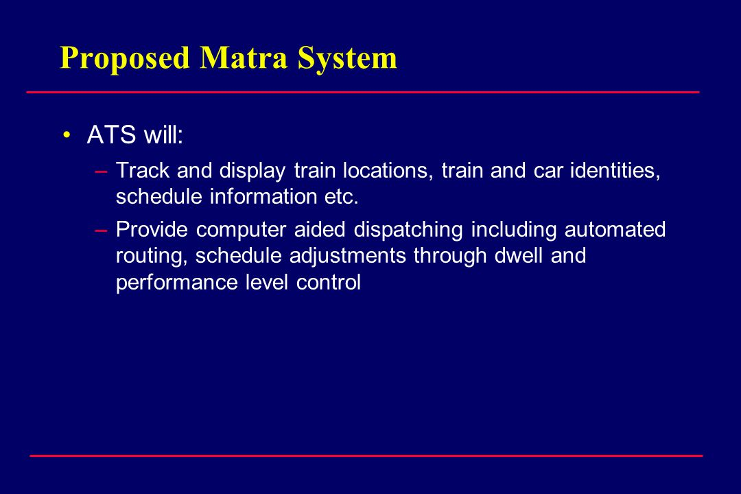 Proposed Matra System ATS will: