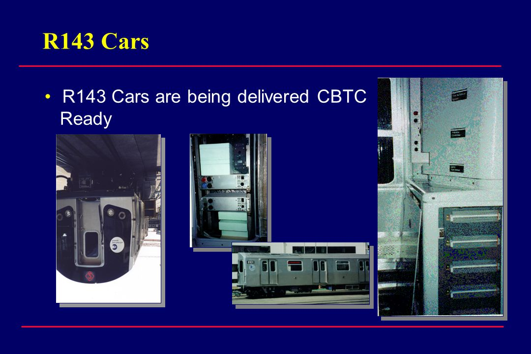 R143 Cars R143 Cars are being delivered CBTC Ready