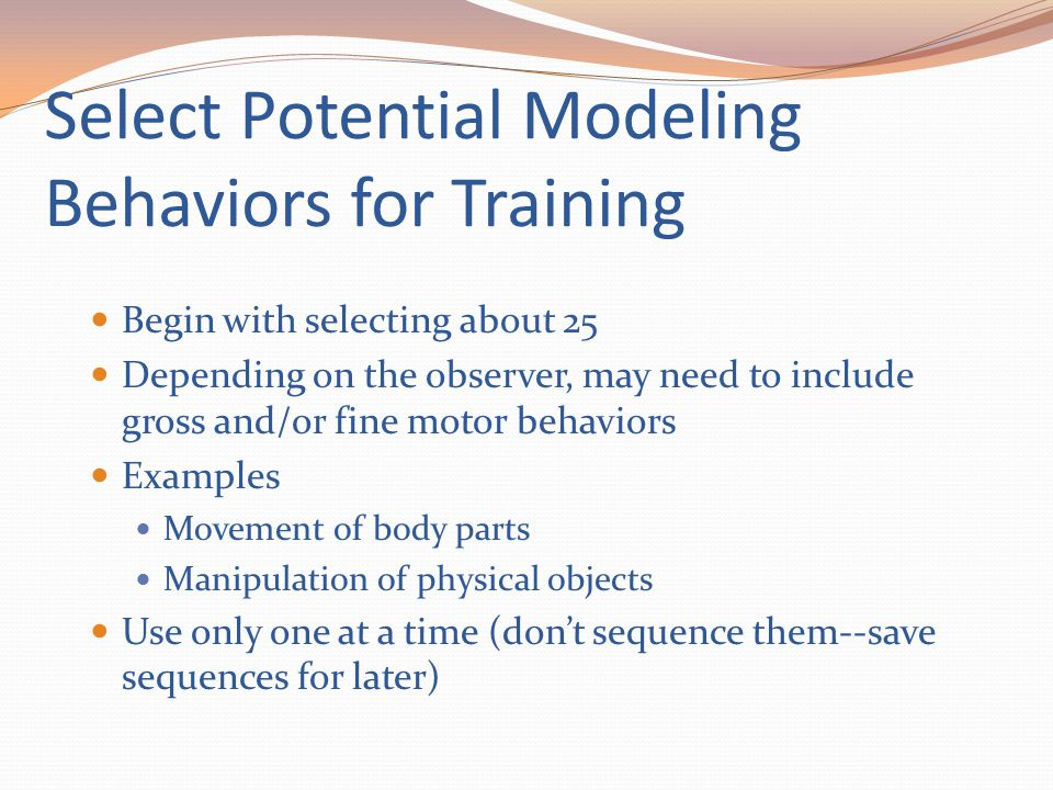 Select Potential Modeling Behaviors for Training