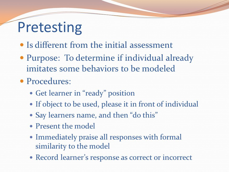 Pretesting Is different from the initial assessment