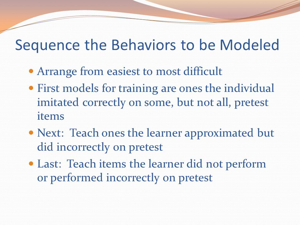 Sequence the Behaviors to be Modeled