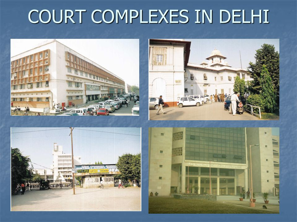 COURT COMPLEXES IN DELHI