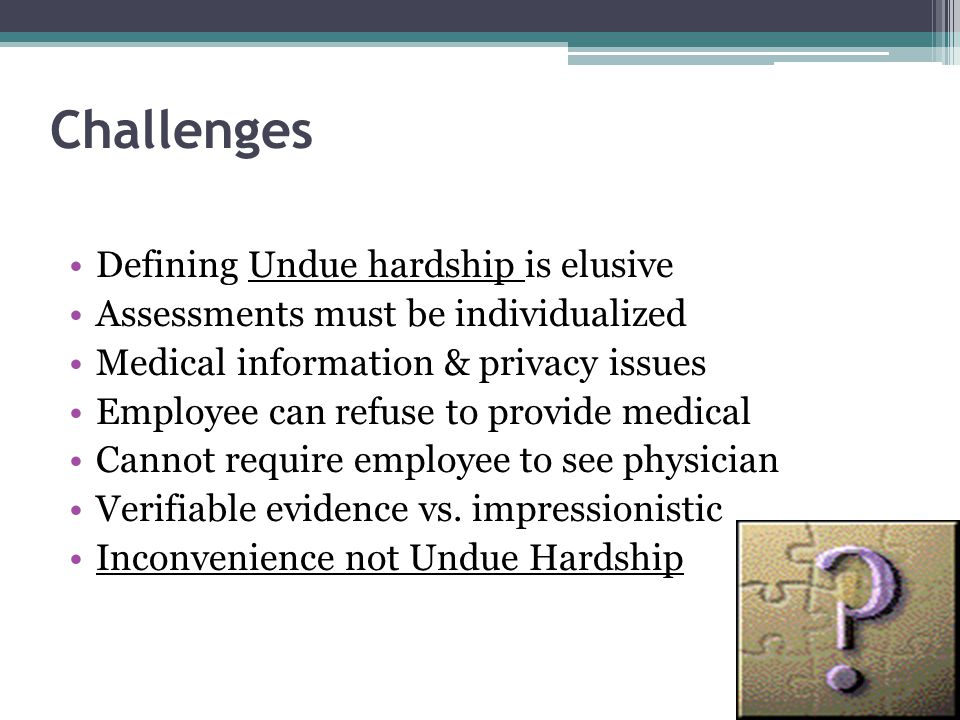 Challenges Defining Undue hardship is elusive