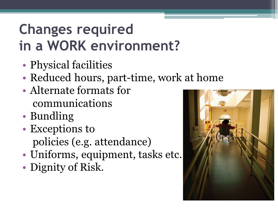 Changes required in a WORK environment