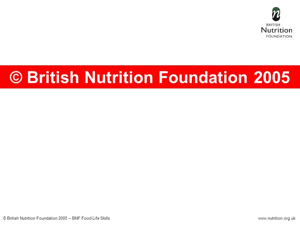 © British Nutrition Foundation 2005